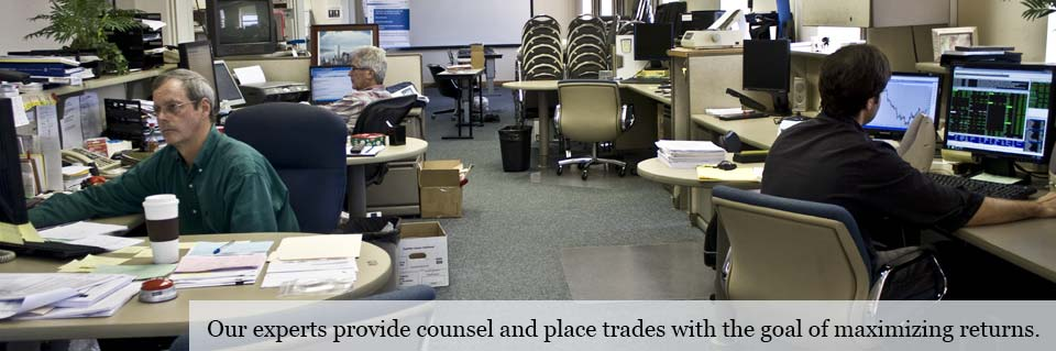 Our experts provide counsel and place trades with the goal of maximizing returns