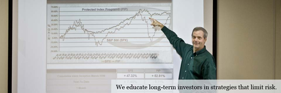 We educate long-term investors in strategies that limit risk.